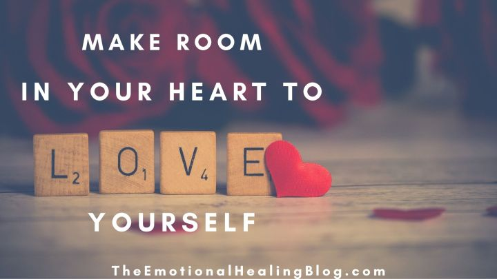 Make Room in Your Heart to Love Yourself
