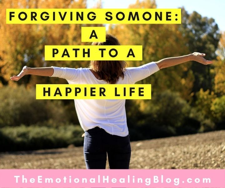Forgiving Someone: A Path to a Happier Life