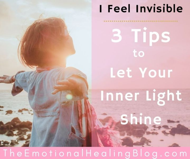 I Feel Invisible: Three Tips to Let Your Inner Light Shine